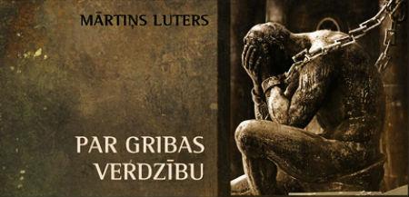 """Lutera darbs """"Par gribas verdzību"""""""
